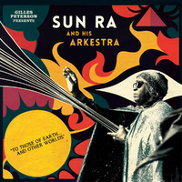 To Those Of Earth​.​.​. And Other Worlds (2LP) by Sun Ra & His Arkestra