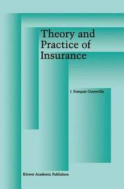 Theory and Practice of Insurance by J.Francois Outreville