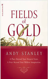 Fields of Gold by Andy Stanley
