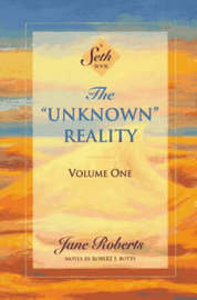 The Unknown Reality: v.1 by Jane Roberts