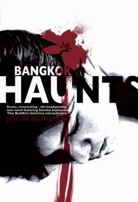 Bangkok Haunts by John Burdett