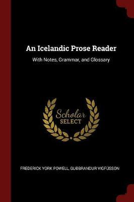 An Icelandic Prose Reader by Frederick York Powell