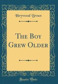 The Boy Grew Older (Classic Reprint) by Heywood Broun image