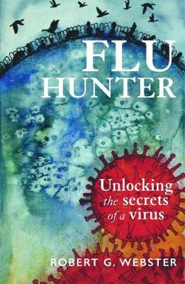 Flu Hunter by Robert Webster