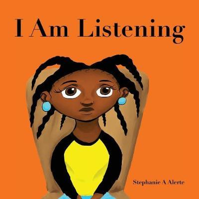 I Am Listening by Stephanie a Alerte