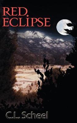 Red Eclipse by C.L., Scheel