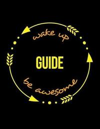 Wake Up Guide Be Awesome Gift Notebook for a Shepherd and Goatherd, Wide Ruled Journal by Useful Occupations Books