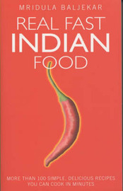 Real Fast Indian Food by Mridula Baljekar image