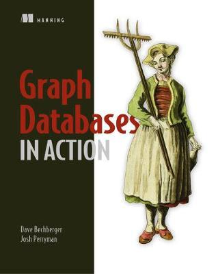 Graph Databases in Action by Josh Perryman