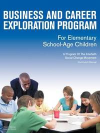 Business and Career Exploration Program for Elementary School-Age Children Curriculum Manual by Steven T. Robinson image