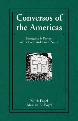 Conversos of the Americas by Keith Fogel