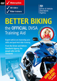 Better Biking: The Official DSA Training Aid by Driving Standards Agency (Great Britain)