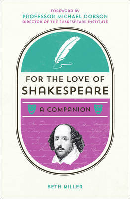 For the Love of Shakespeare by Beth Miller
