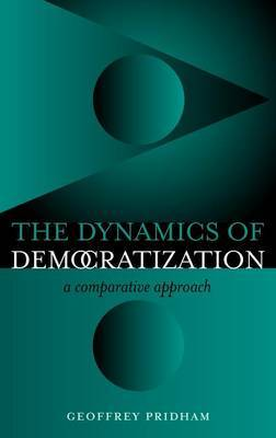 The Dynamics of Democratization by Geoffrey Pridham image