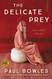 The Delicate Prey Deluxe Edition by Paul Bowles
