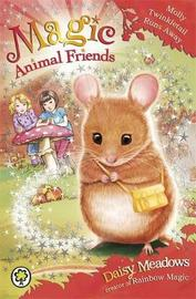 Magic Animal Friends: Molly Twinkletail Runs Away by Daisy Meadows