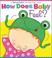 How Does Baby Feel? by Karen Katz