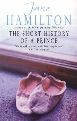 Short History Of A Prince by Jane Hamilton