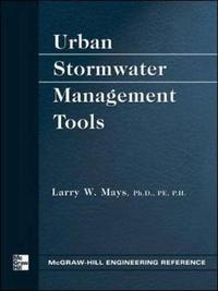 Urban Stormwater Management Tools by LARRY MAYS