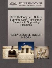 Rizzo (Anthony) V. U.S. U.S. Supreme Court Transcript of Record with Supporting Pleadings by Henry J Boitel