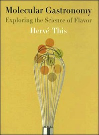 Molecular Gastronomy: Exploring the Science of Flavor by Herve This image