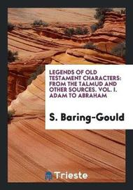 Legends of Old Testament Characters by S Baring.Gould