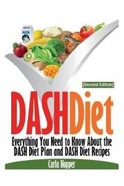 Dash Diet [second Edition] by Carla Hopper