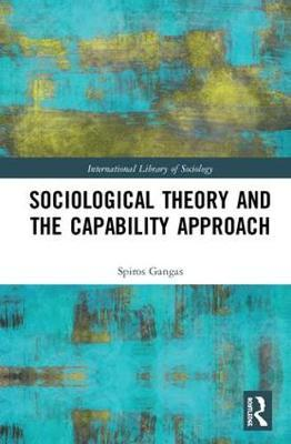 Sociological Theory and the Capability Approach by Spiros Gangas image