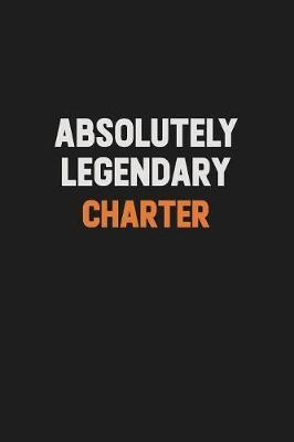 Absolutely Legendary Charter by Camila Cooper