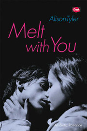 Melt with You by Alison Tyler image