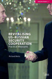 Revitalising US-Russian Security Cooperation by Richard Weitz