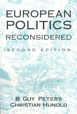 European Politics Reconsidered by Guy B Peters