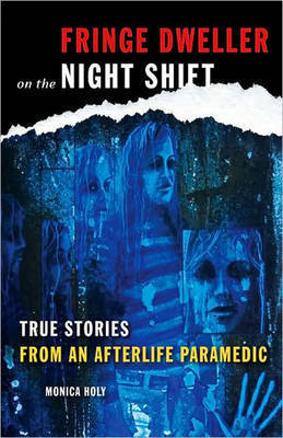 Fringe Dweller on the Night Shift by Monica Holy