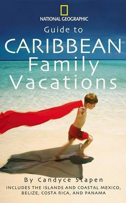 """""""National Geographic"""" Guide to Caribbean Family Vacations by Candyce H Stapen"""