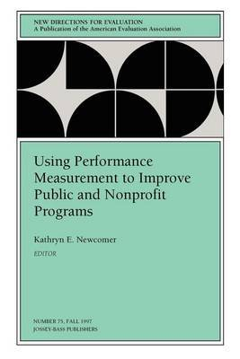 Using Performance Measurement to Improve Public & d Nonprofit Programs (Issue 75, September 1997: NE w Directions for Evaluation-PE..Now Ev) by EV image