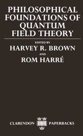 Philosophical Foundations of Quantum Field Theory