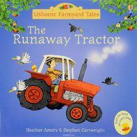 The Runaway Tractor (Mini Farmyard Tales) by Heather Amery