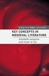Key Concepts in Medieval Literature by Elizabeth Solopova