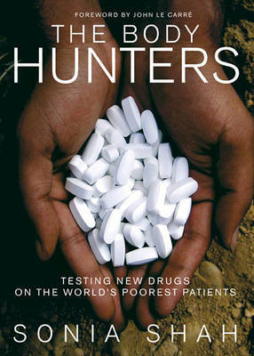 The Body Hunters by Sonia Shah