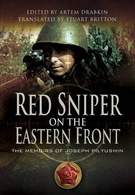 Red Army Sniper on the Eastern Front by Joseph Pilyushin