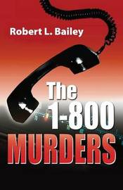 1-800 Murders by Robert L Bailey