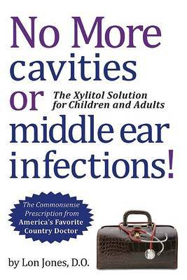 No More Allergies, Asthma, or Sinus Infections!: The Xylitol Solution for Children and Adults by Lon Jones image