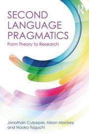 Second Language Pragmatics by Jonathan Culpeper