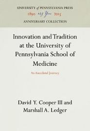 Innovation and Tradition of the University of Pennsylvania School of Medicine by David Y Cooper
