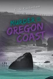 Murder On The Oregon Coast by G a Cockerham