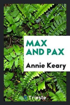Max and Pax by Annie Keary image