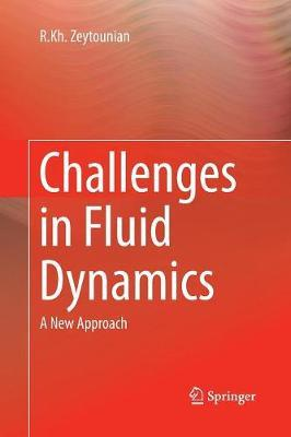 Challenges in Fluid Dynamics by R Kh Zeytounian