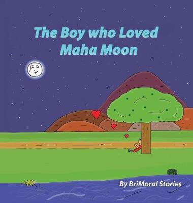 The Boy who Loved Maha Moon by Brimoral Stories image