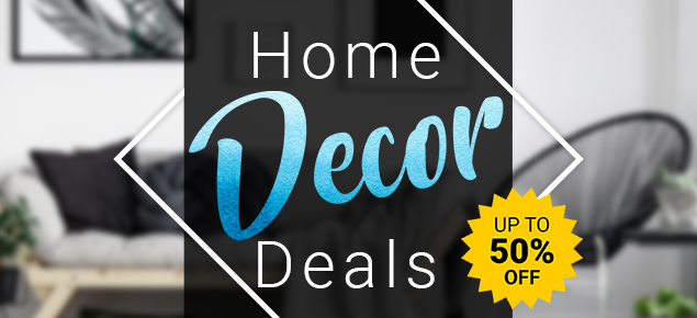 Home Decor Deals - Up to 50% off!
