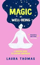 The Magic of Well-Being by Laura Thomas
